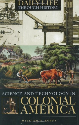 science-and-technology-in-colonial-america-the-greenwood-press-daily-life-through-history-series-sci