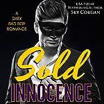 Sold Innocence: A Dark Bad Boy Romance | Sky Corgan