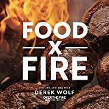 Food by Fire: Grilling and BBQ with Derek Wolf of