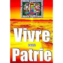 Vivre sans Patrie (French Edition)