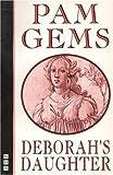 Deborah's Daughter, Pam Gems, 1854592475