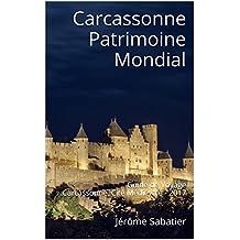 Carcassonne Patrimoine Mondial: Guide de Voyage Carcassonne, Cité Médiévale - 2017 (French Edition)