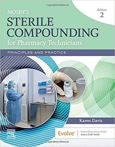 Mosby's Sterile Compounding for Pharmacy Technicians - E-Book: Principles and Practice (Sterile Processing for Pharmacy Technicians), 2nd Edition - Original PDF