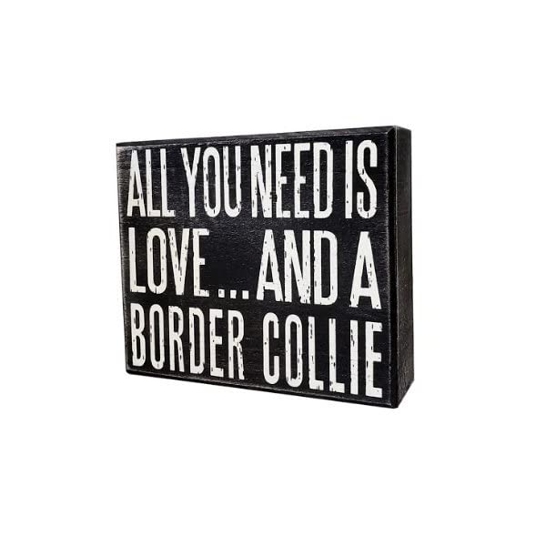 JennyGems - All You Need is Love and a Border Collie - Real Wood Stand Up Box Sign - Border Collie Gift Series - Border Collie Moms and Owners - Shelf Knick Knacks 1
