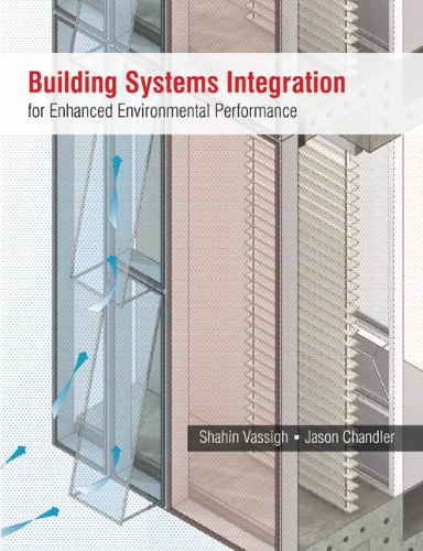Building Systems Integration for Enhanced Environmental Performance by Brand: J. Ross Publishing