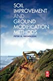 Soil Improvement and Ground Modification Methods, Nicholson, Peter G., 0124080766