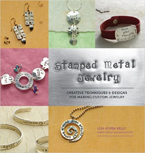 Book Stamped Metal Jewelry: Creative Techniques and Designs for Making Custom Jewelry