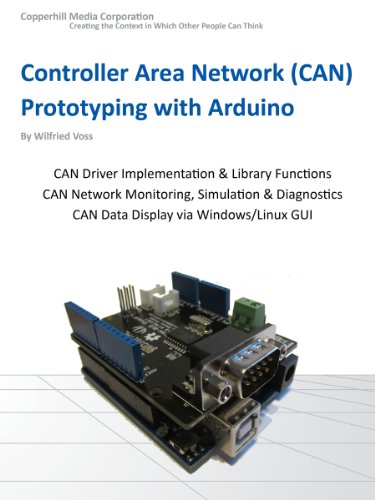 Controller Area Network Prototyping With Arduino: Creating CAN Monitoring, Diagnostics, and Simulation Applications ()