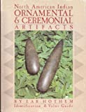 Ornamental Artifacts of the North American Indian, Lar Hothan, 0896890813