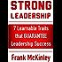 Strong Leadership: 7 Learnable Traits That Guarantee Leadership Success (Leadership Series Book 3)
