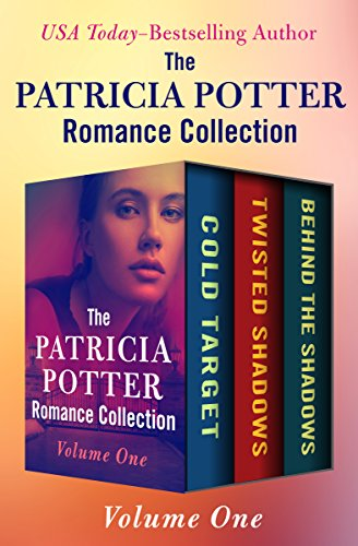(The Patricia Potter Romance Collection Volume One: Cold Target, Twisted Shadows, and Behind the Shadows)