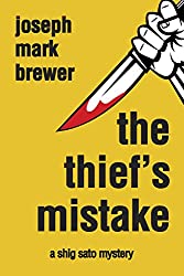 The Thief's Mistake - A Shig Sato Mystery (The Shig Sato Mysteries Book 2)