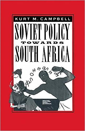 Soviet Policy Towards South Africa  Kurt M Campbell  9781349081677 ... 0ac8ec462e022
