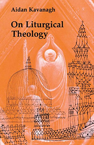 On Liturgical Theology (Hale Memorial Lectures of Seabury-Western Theological Seminary, 1981) by Pueblo Books