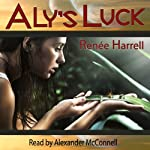 Aly's Luck | Renée Harrell