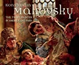 img - for Konstantin Makovsky: The Tsar s Painter in America and Paris book / textbook / text book