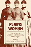 img - for Plains Woman: The Diary of Martha Farnsworth, 1882 1922 (A Midland Book) book / textbook / text book