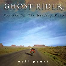 Ghost Rider: Travels on the Healing Road Audiobook by Neil Peart Narrated by Brian Sutherland