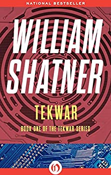 TekWar (The TekWar Series Book 1) by [Shatner, William]