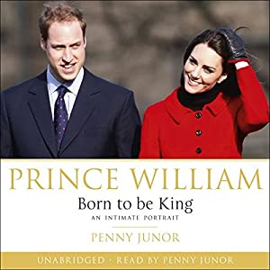 Prince William: Born to Be King Audiobook