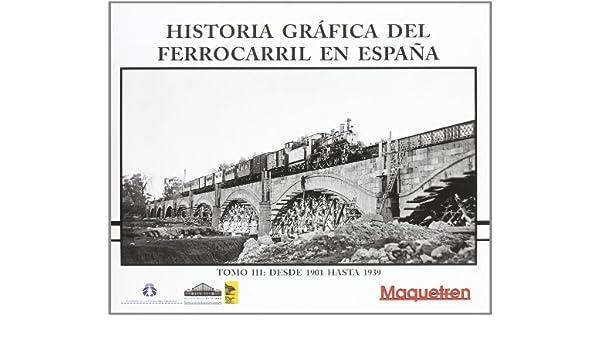 Hª Grafica Del Ferrocarril En España Iii: Amazon.es: Aa.Vv.: Libros