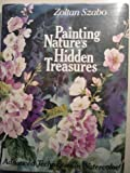 Painting Nature's Hidden Treasures, Zoltan Szabo, 0823037223