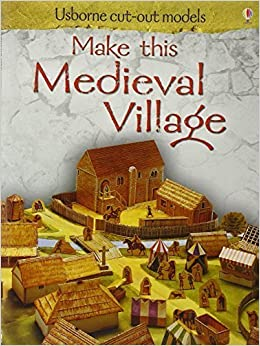 Make This Medieval Village (USBORNE CUT-OUT MODELS S.) by IAIN ASHMAN (2009-05-04)