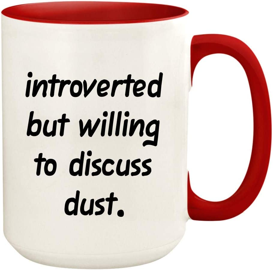Introverted But Willing To Discuss Dust - 15oz Ceramic White Coffee Mug Cup, Red