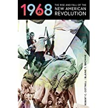 1968: The Rise and Fall of the New American Revolution