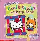 Hello Kitty Craft Sticks Activity Book, Mary Walsh-Kezele, 043932839X