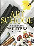 Art School : A Complete Painter's Course, Monahan, Patricia and Seligman, Patricia, 1571450343