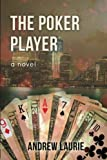 The Poker Player: A Novel