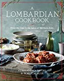 italian alps - A Lombardian Cookbook: From the Alps to the Lakes of Northern Italy