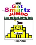 NBWO Get Smartz Jumbo Color and Spell Activity Book, Terry Perkins, 1477525572