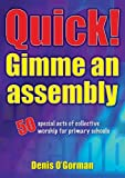 Quick Gimme An Assembly