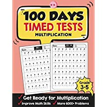 100 Days Timed Tests Multiplication: Everyday Math Drills Timed Practice for Grade 3-5, Daily Math Practice Workbook