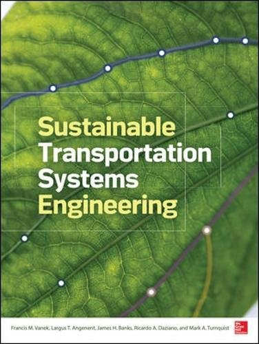 Sustainable Transportation Systems Engineering: Evaluation & Implementation