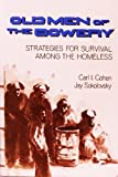 Old Men of the Bowery : Strategies for Survival among the Homeless, Cohen, Carl I. and Sokolovsky, Jay, 0898625092