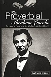 The Proverbial Abraham Lincoln: An Index to Proverbs in the Works of Abraham Lincoln