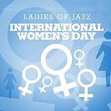 International Women's Day - Ladies Of Jazz
