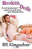 Broken Dolls, B. R. Kingsolver, 1492308323