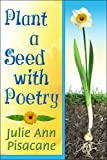 img - for Plant a Seed with Poetry book / textbook / text book