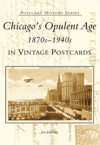 Chicago's Opulent Age 1870s-1940s in Vintage Postcards  (IL)  (Postcard History ()