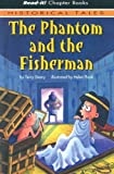 The Phantom and the Fisherman, Terry Deary, 1404812725
