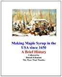 Making Maple Syrup in the USA Since 1650, Russell Hanson, 146819089X
