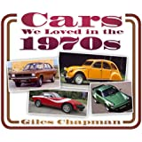 Cars We Loved in the 1970s