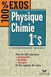 Physique-Chimie 1re S - 100 %  EXOS
