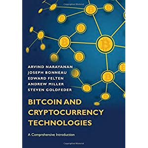 Bitcoin and Cryptocurrency Technologies: A Comprehensive Introduction Hardcover – July 19, 2016