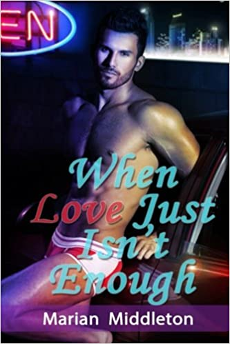 When Love Just Isn?t Enough (Gay Erotica)