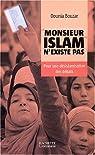 Monsieur Islam n'existe pas : Pour une désislamisation des débats par Bouzar